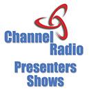Channel Radio Presenters Shows